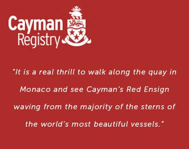 """It is a real thrill to walk along the quay in Monaco and see Cayman's Red Ensign waving from the majority of the sterns of the world's most beautiful vessels."""